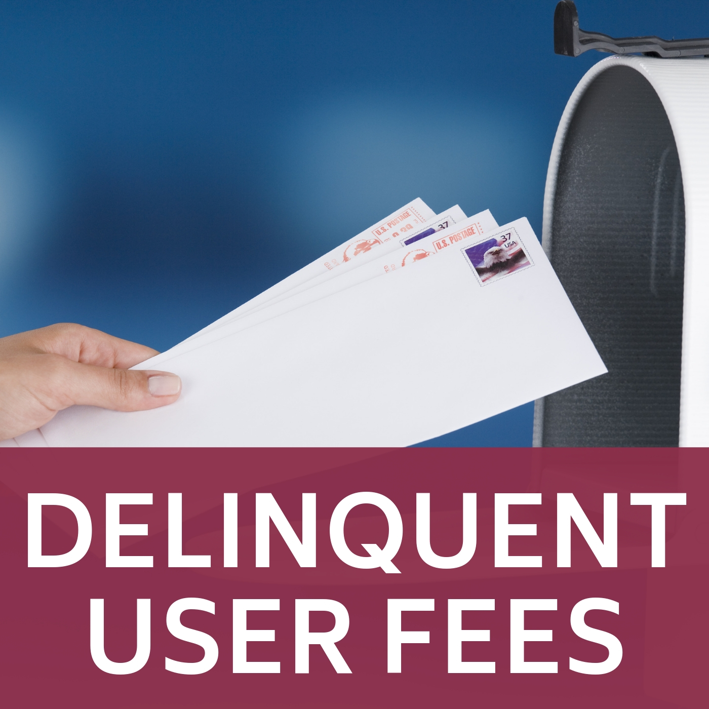 Image of mail and mailbox that links to information about deliquent user fees.