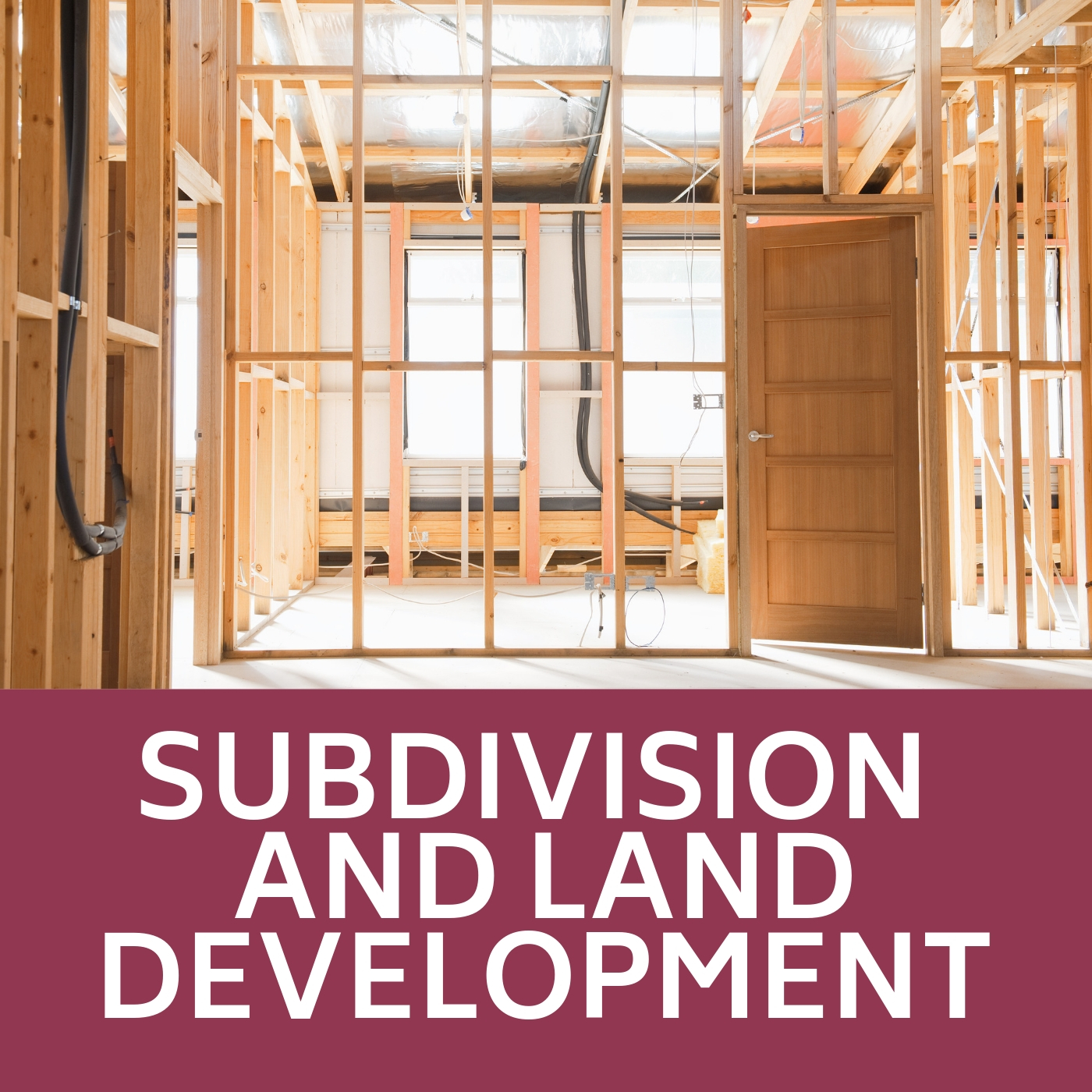 "Image of house being constructed and text ""Subdivision and Lend Development"" that links to information about  subdivision and land development."