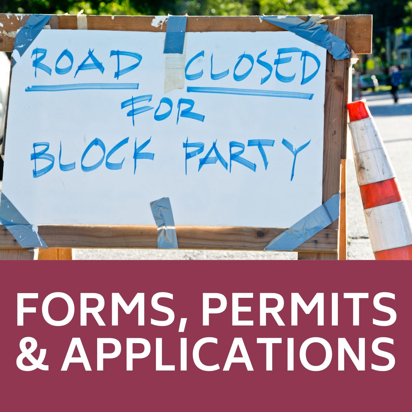 Block Party Road Closed sign that links to information on getting a block party permit.